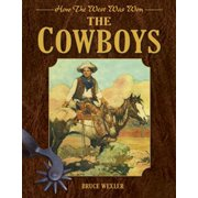 The Cowboys : How the West Was Won