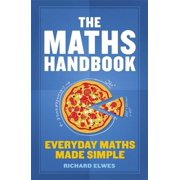 The Maths Handbook : Everyday Maths Made Simple
