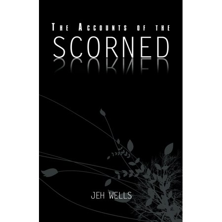 The Accounts of the Scorned