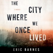 City Where We Once Lived, The - Audiobook