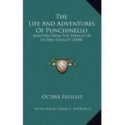 The Life and Adventures of Punchinello : Adapted from the French of Octave Feuillet (1858)