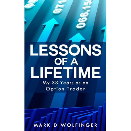 Lessons of a Lifetime: My 33 Years as an Option Trader -