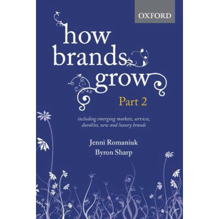 How Brands Grow  Including Emerging Markets  Services And Durables  New Brands And Luxury Brands