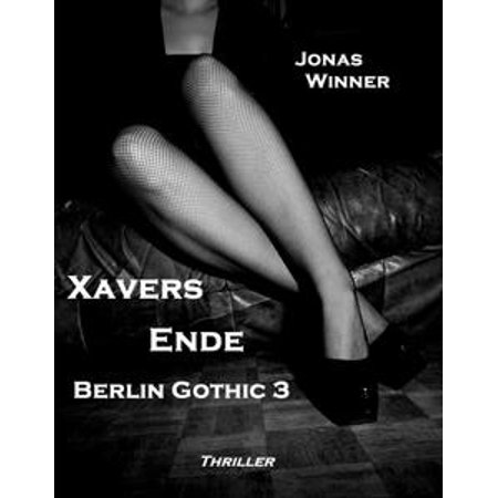 Berlin Gothic 3: Xavers Ende - eBook