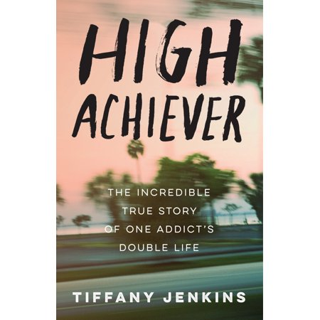 High Achiever : The Incredible True Story of One Addict's Double Life](True Story Of Halloween Christian)