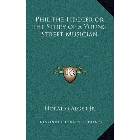 Phil The Fiddler Or The Story Of A Young Street Musician