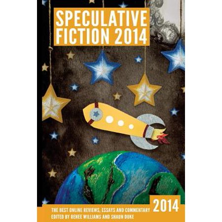 Speculative Fiction 2014  The Years Best Online Reviews  Essays And Commentary