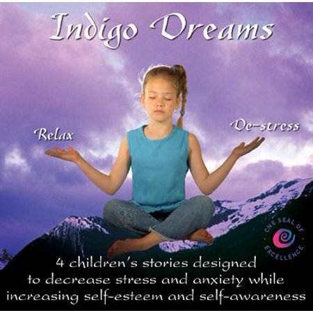 Indigo Dreams : Relaxation and Stress Management Bedtime Stories for Children, Improve Sleep, Manage Stress and