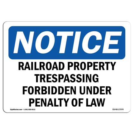 OSHA Notice Sign - Railroad Property Trespassing Forbidden | Choose from: Aluminum, Rigid Plastic or Vinyl Label Decal | Protect Your Business, Work Site, Warehouse & Shop Area |  Made in the USA](Railroad Sign)