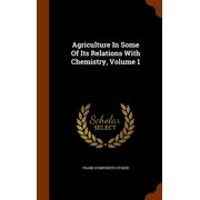 Agriculture in Some of Its Relations with Chemistry, Volume 1