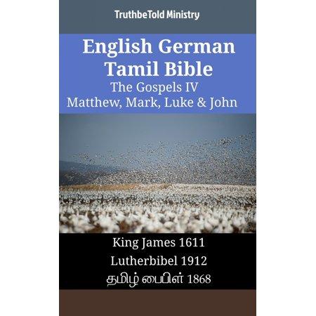English German Tamil Bible - The Gospels IV - Matthew, Mark, Luke & John - (English To Tamil Translation In English Words)