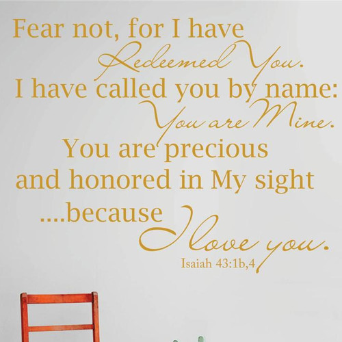Design With Vinyl Fear Not, for I Have Redeemed You. I Have Called You By Name You Are Mine Wall Decal