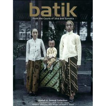 Batik: From the Courts of Java and Sumatra - eBook