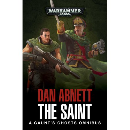 The Saint : A Gaunt's Ghosts Omnibus (Best Ghost Novels For Adults)