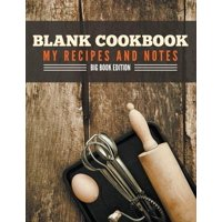 Blank Cookbook My Recipes And Notes: Big Book Edition (Paperback)