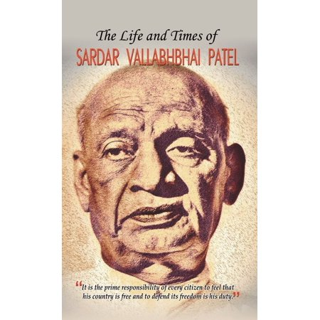 The Life and Times of Sardar Vallabhbhai Patel -