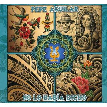 No Lo Habia Dicho (Perdoname Pepe Aguilar)
