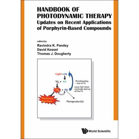 Handbook Of Photodynamic Therapy  Updates On Recent Applications Of Porphyrin Based Compounds
