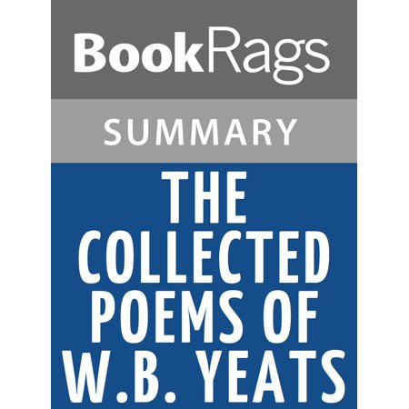 The Collected Poems of W.B. Yeats Characters by William Butler Yeats Summary & Study Guide -