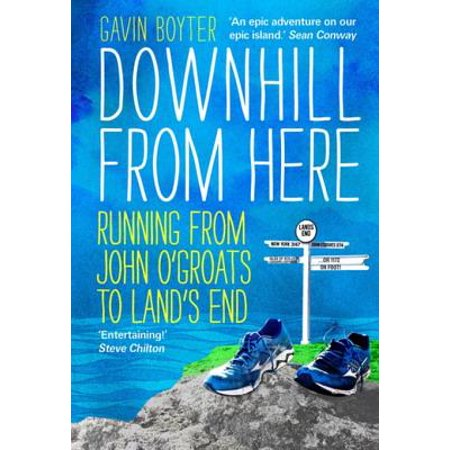Downhill from Here : Running from John O'Groats to Land's