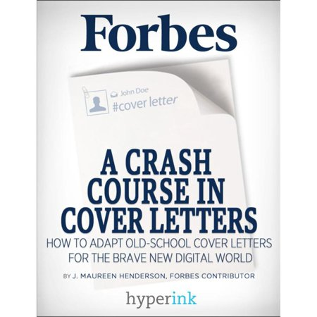 A Crash Course In Cover Letters: Adapting An Old School Tool For Your Digital Job Search - eBook