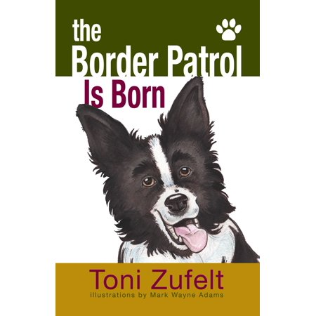 The Border Patrol Is Born! - eBook