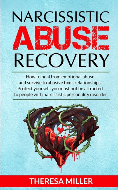 Narcissistic Abuse Recovery: How to heal from emotional ...