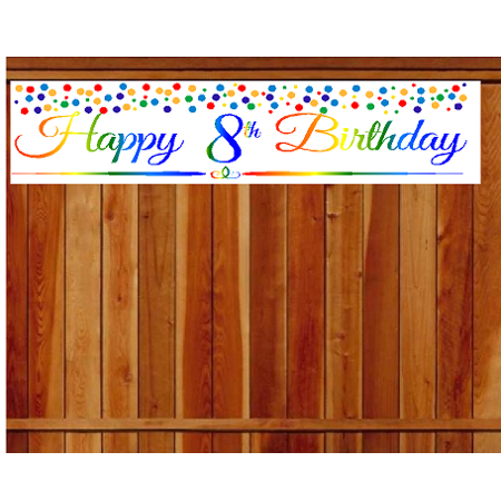 Item#008RPB Happy 8th Birthday Rainbow Wall Decoration Indoor / OutDoor Party Banner (10 x -