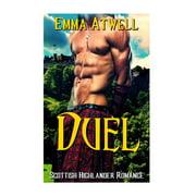 Duel : (highlander Scottish Historical Arranged Marriage Protector Romance)