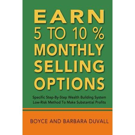 Earn 5 To 10  Monthly Selling Options  Specific Step By Step Wealth Building System