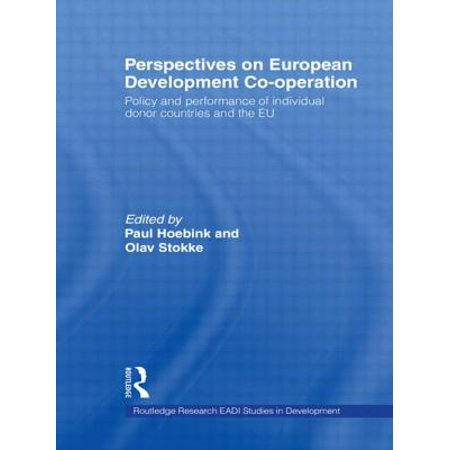 Perspectives on European Development Cooperation : Policy and Performance of Individual Donor Countries and the