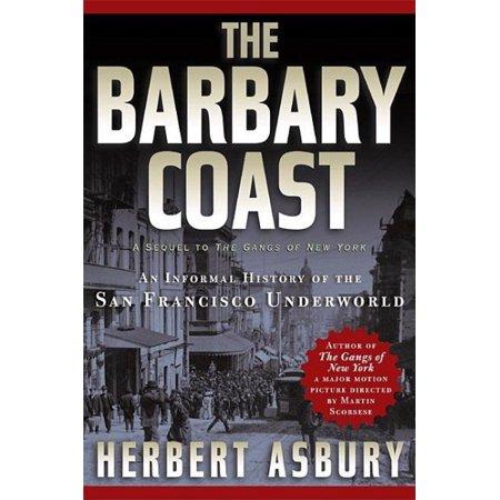The Barbary Coast : An Informal History of the San Francisco (Caslon Informal Notes)