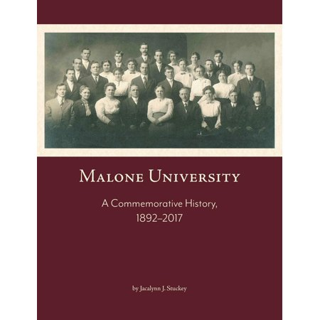 Malone University: A Commemorative History, 1892-2017 (Paperback)