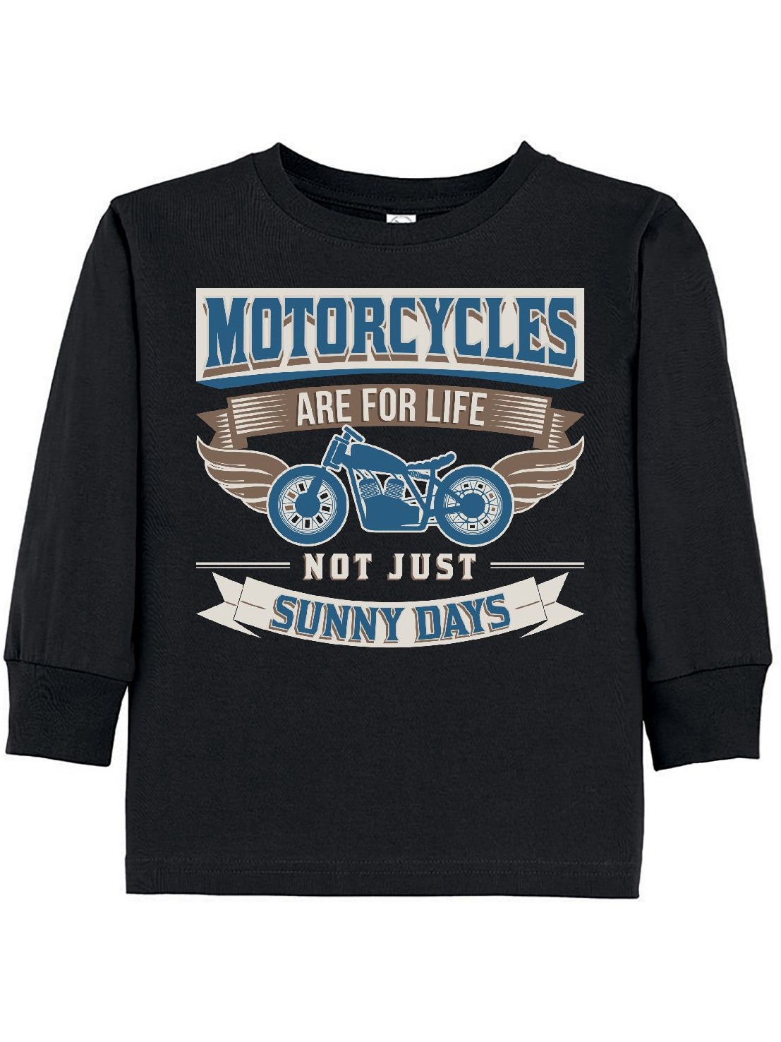 Motorcycles Are For Life Biker Gift Toddler Long Sleeve T-Shirt