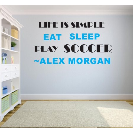 Soccer Wall (Life Is Simple Eat Sleep Play Soccer Alex Morgan Sports Quote Custom Wall Decal Vinyl Sticker 12 Inches X 18 Inches )