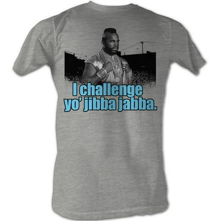 Mr. T I Challenge Yo Jibba Jabba Adult T-Shirt Tee - image 1 of 1
