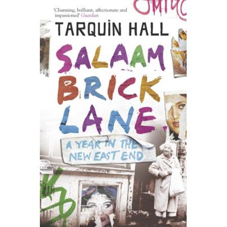 Salaam Brick Lane : A Year in the New East (Left Lane Ends)