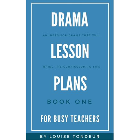 Drama Lesson Plans for Busy Teachers Book One - eBook (Spanish Halloween Lesson Plans)