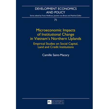 Microeconomic Impacts of Institutional Change in Vietnams Northern Uplands -