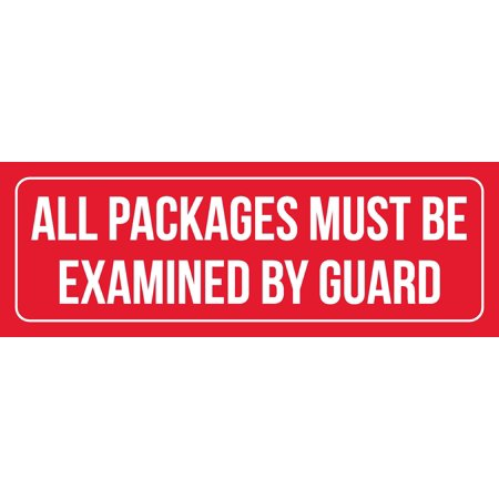 Red Background With White Font All Packages Must Be Examined By Guard Outdoor & Indoor Plastic Wall Sign, 3x9 Inch