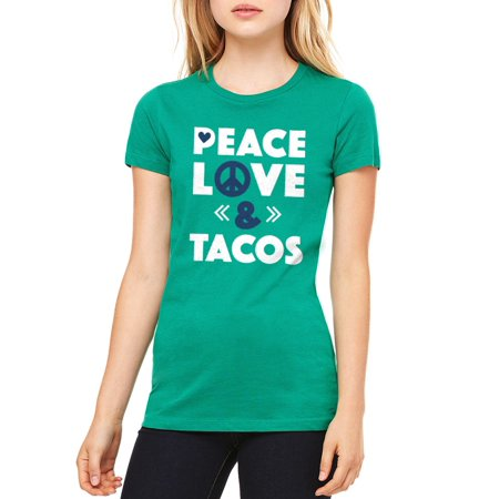 a56a6eda Tee Bangers - Peace, Love And Tacos Women's Kelly Green T-shirt ...