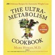 The UltraMetabolism Cookbook : 200 Delicious Recipes that Will Turn on Your Fat-Burning DNA