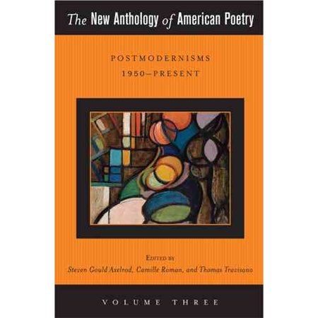 The New Anthology of American Poetry: Postmodernisms 1950-Present by