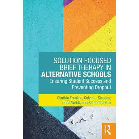 Solution Focused Brief Therapy in Alternative Schools : Ensuring Student Success and Preventing Dropout - Beauty School Dropout From Grease