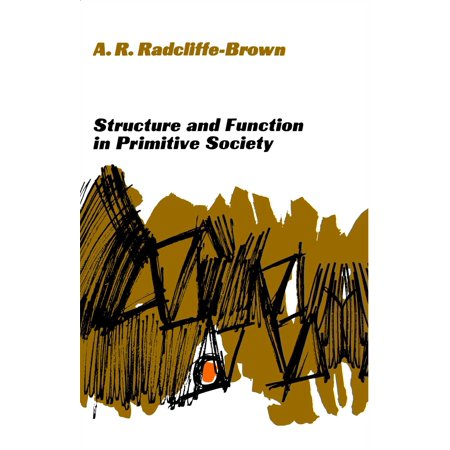 Structure and Function in Primitive Society (Functions Of The Press In The Society)