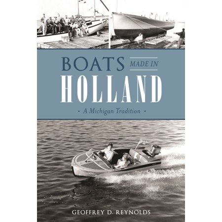 Boats Made in Holland : A Michigan Tradition - Holland Halloween Traditions