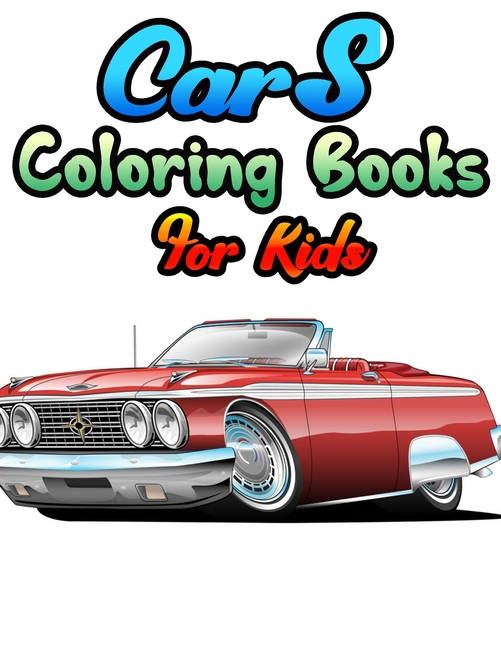 - Cars Coloring Books For Kids: Cars Coloring Book For Kids & Toddlers -  Activity Books - Coloring Book For Boys, Girls, Fun, Book For Kids Ages  2 - Walmart.com - Walmart.com