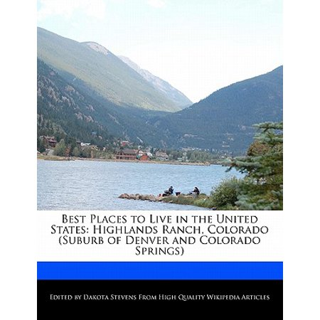 Best Places to Live in the United States : Highlands Ranch, Colorado (Suburb of Denver and Colorado