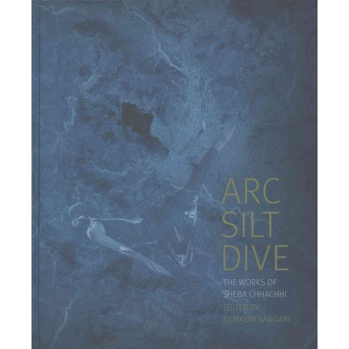 Arc Silt Dive: The Works of Sheba Chhachhi