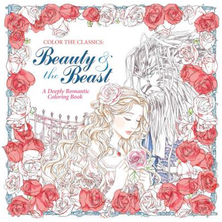 Color the Classics: Beauty and the Beast : A Deeply Romantic Coloring